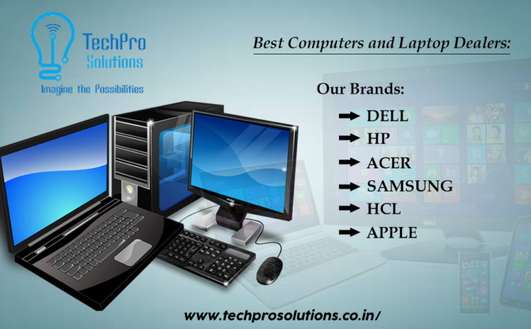 Best Computer and Laptop Dealers in Bangalore-Techpro Solutions